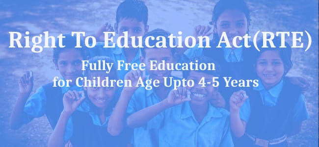 Right To Education (RTE) The Right of Children to Free and Compulsory Education Act, 2009
