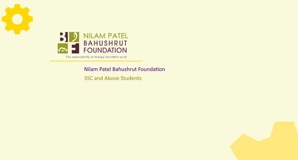 NILAM PATEL BAHUSHRUT FOUNDATION (For SSC Students) SCHOLARSHIP 2019