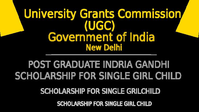 Post Graduate Indira Gandhi Scholarship for Single Girl Child