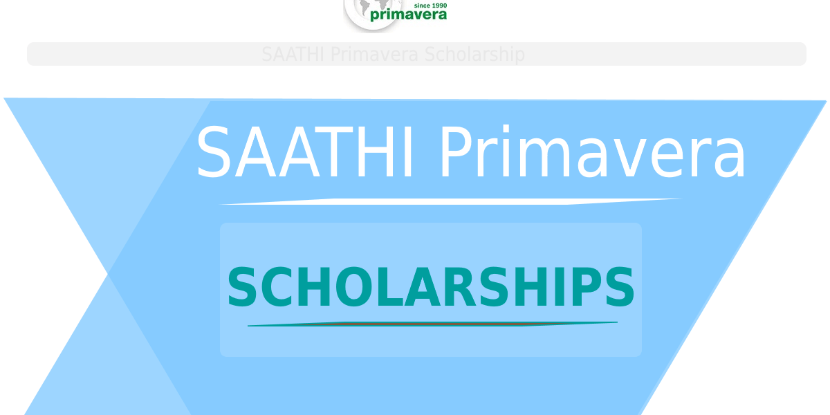 SAATHI Primavera Scholarship For Class 12 2019-2020
