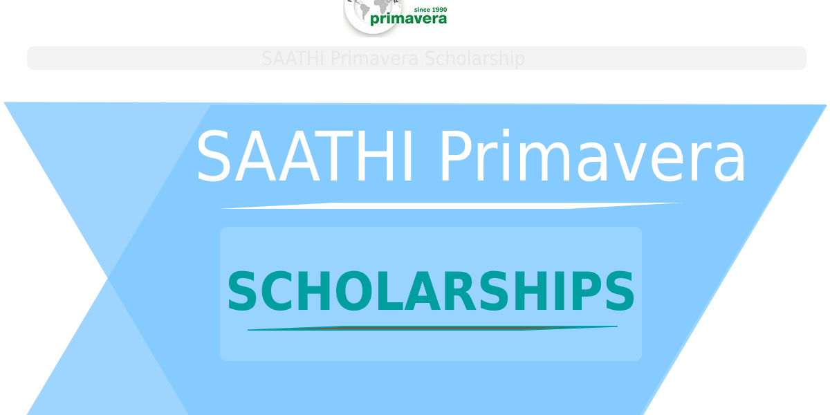 SAATHI Primavera Scholarship for B.E/B.Tech Courses 2019-2020