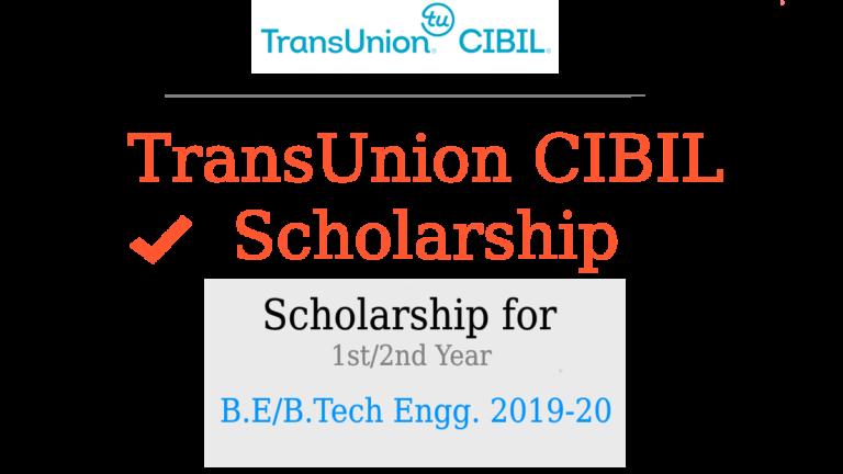 TransUnion CIBIL Scholarship 1st/2nd Year-Engineering (B.E/B.Tech) students 2019-2020