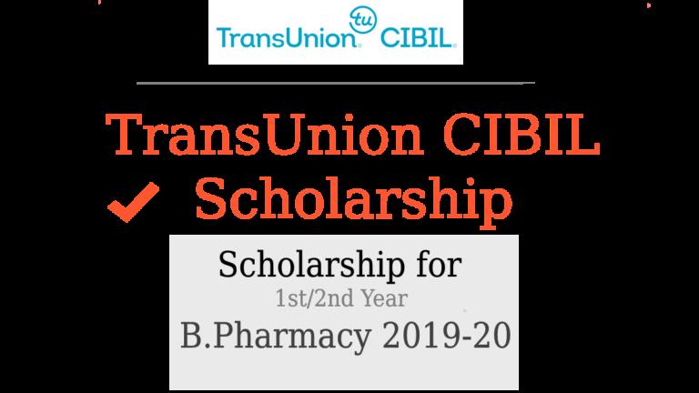 TransUnion CIBIL Scholarship for 1st/2nd Year-B.Pharmacy 2019-2020