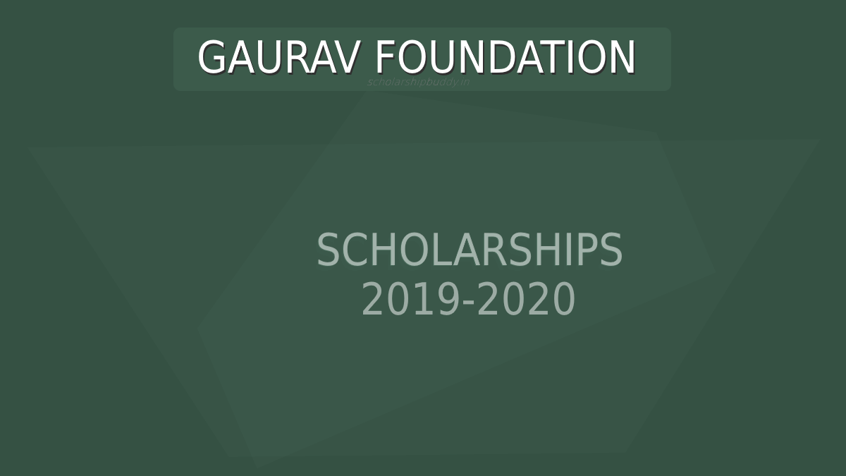 Gaurav Foundation Scholarship 2019-20