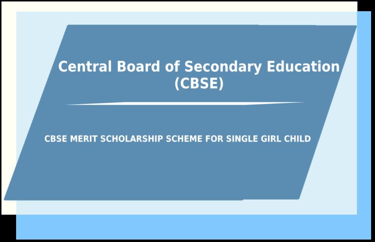 Single Child CBSE Scholarship