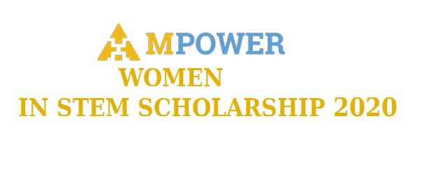 MPOWER WOMEN IN STEM SCHOLARSHIP PROGRAM 2020
