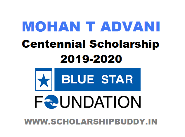 Mohan T Advani Centennial Scholarship 2019-2020|How to Apply, Eligibility, Benefits, Application form