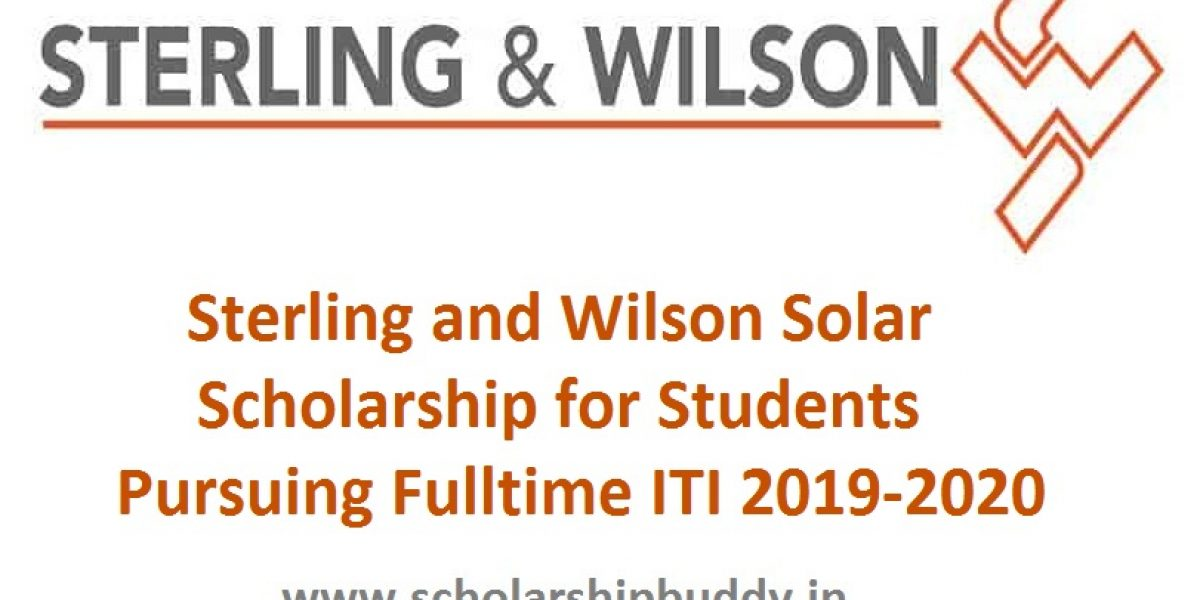 Sterling and Wilson Solar Scholarship for Students Pursuing ITI 2019-2020