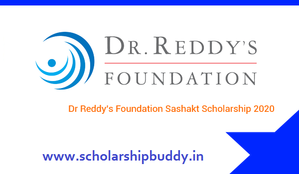 Dr. Reddy's Foundation Sashakt Scholarship 2020