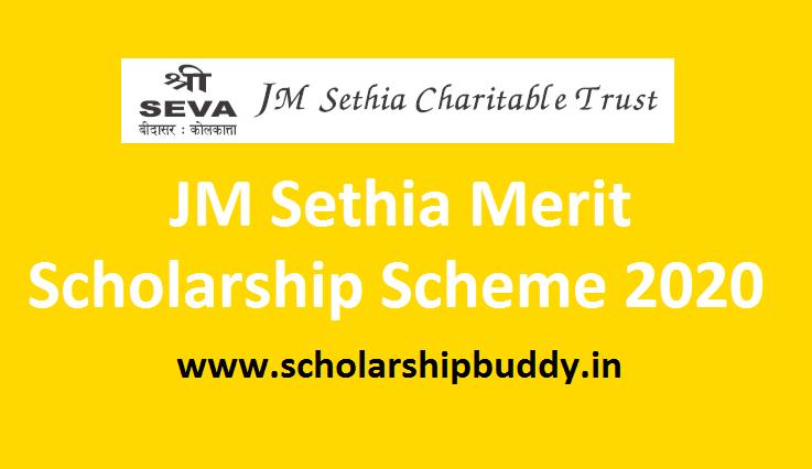 JM Sethia Merit Scholarship Scheme 2020-Application Form, Eligibility, Benefits, How to Apply