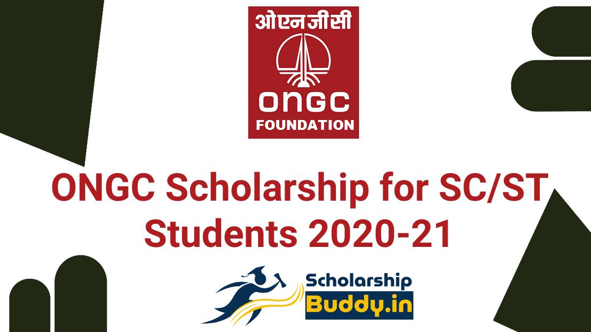 ONGC SCHOLARSHIP FOR SC/ST STUDENTS 2020-21  HOW TO APPLY, APPLICATION FORM, ELIGIBILITY CRITERIA, BENEFITS, LAST DATE